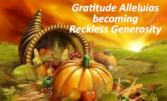 Reckless Generosity - a Sermon for Thanksgiving