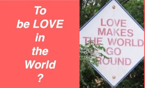 LOVE in the World?